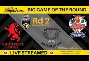 WA STS Rd 3 BIG Game Lions v Roosters